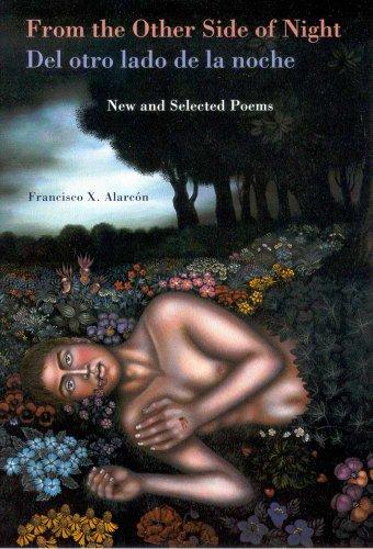 From the Other Side of Night/Del otro lado de la noche: New and Selected Poems (Camino Del Sol)
