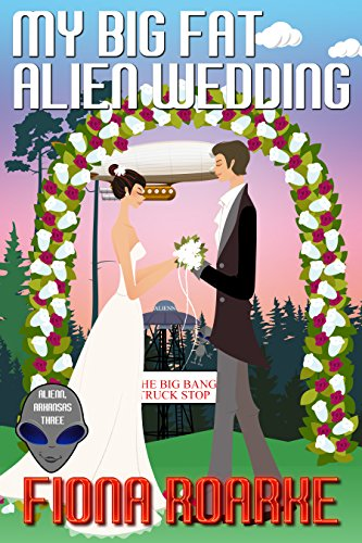 My Big Fat Alien Wedding (Alienn, Arkansas Book 3)