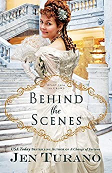 Behind the Scenes (Apart From the Crowd Book #1) by [Turano, Jen]
