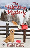 The Valentine Mystery (Tess and Tilly Cozy Mystery) (Volume 2) by  Kathi Daley in stock, buy online here