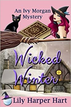 Wicked Winter (An Ivy Morgan Mystery) (Volume 8)