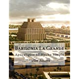 Babilonia La Grande (Spanish Edition)