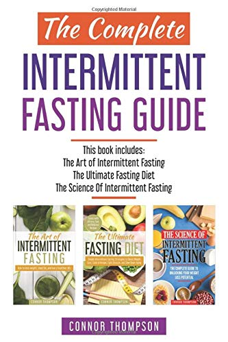 The Complete Intermittent Fasting Guide: Includes