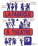 La fabrique à théâtre