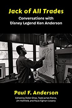 Jack of All Trades: Conversations with Disney Legend Ken Anderson by [Anderson, Paul F.]