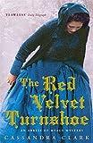 Front cover for the book The Red Velvet Turnshoe by Cassandra Clark