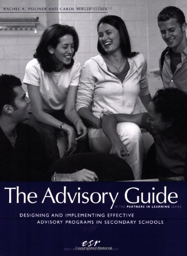 The Advisory Guide: Designing and Implementing Effective Advisory Programs in Secondary Schools -