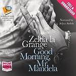 Good Morning, Mr Mandela | Zelda la Grange