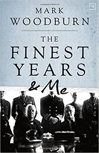 The Finest Years and Me by Mark Woodburn (2015-10-01)
