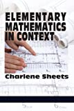 Elementary Mathematics in Context, Charlene Sheets, 1623963796