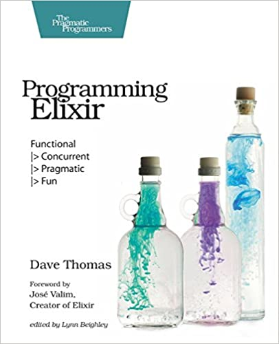 Programming Elixir Functional Concurrent Pragmatic