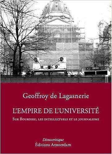 En ligne téléchargement gratuit L'Empire de l'Université : Sur Bourdieu, les intellectuels et le journalisme pdf