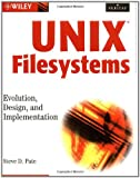 UNIX® Filesystems, Steve D. Pate, 0471164836
