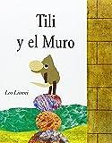Tili y El Muro (Spanish Edition)