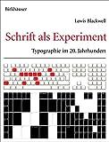 Schrift als Experiment: Typographie im 20. Jahrhundert (German Edition)