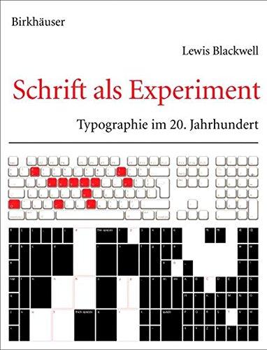 Schrift als Experiment: Typographie im 20. Jahrhundert (German Edition) by Birkhäuser