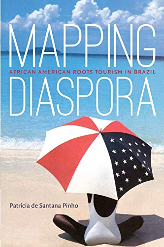 Search : Mapping Diaspora: African American Roots Tourism in Brazil