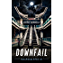 Downfail: A Dystopian Robot Rebellion Adventure (Failpocalypse Book 1)