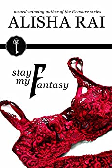 Stay My Fantasy (The Fantasy Series Book 2) by [Rai, Alisha, Prestige, C.]