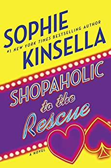 Shopaholic to the Rescue: A Novel by [Kinsella, Sophie]