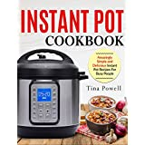 Sofort Pot Cookbook: Amazingly Simple and Delicious Instant Pot Recipes For Busy People Author: Tina Powell