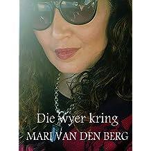 DIE WYER KRING (Afrikaans Edition)