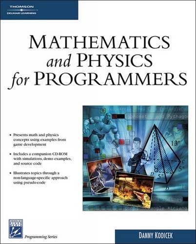 Mathematics & Physics for Programmers (Programming...