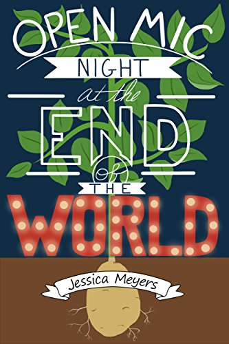 Open Mic Night at the End of the World by [Jessica Meyers]