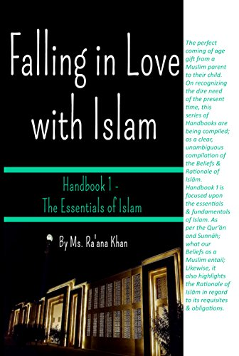 Falling In Love With Islam Handbook 1 Essentials Of Islam By Khan