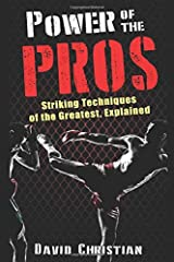 Power of the Pros: Striking Techniques of The Greatest, Explained Paperback