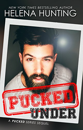 Pucked Under (The Pucked Series Book 5) ()