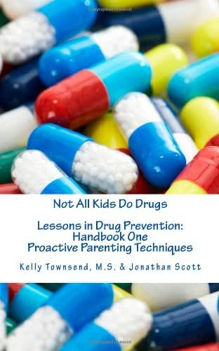 Not All Kids Do Drugs: Lessons in Drug Prevention: Handbook One -- Proactive Parenting Techniques