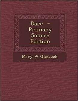 Dare - Primary Source Edition