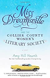 Miss Dreamsville and the Collier County Women's Literary Society: A Novel by Hearth, Amy Hill (2012) Paperback