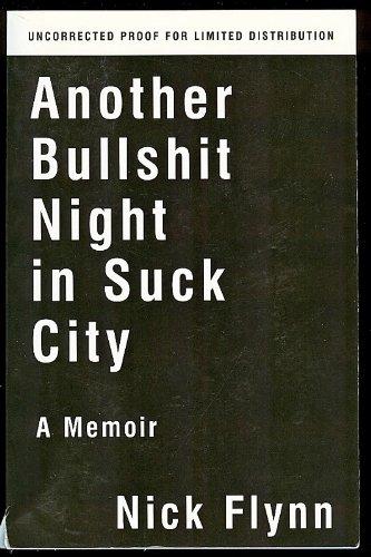 Another Bullshit Night In Suck City: A Memoir