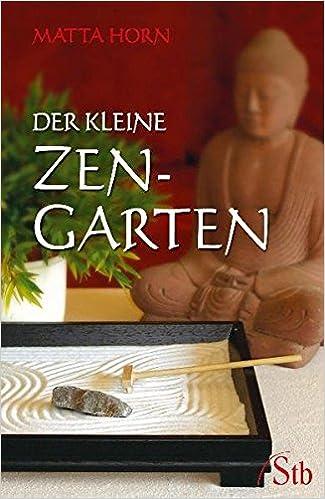 Der Kleine Zen Garten 9783897676008 Amazon Com Books