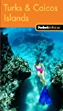 Front cover for the book Fodor's In Focus Turks & Caicos Islands, 1st Edition by Fodor's