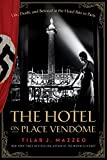 Image of The Hotel on Place Vendome: Life, Death, and Betrayal at the Hotel Ritz in Paris