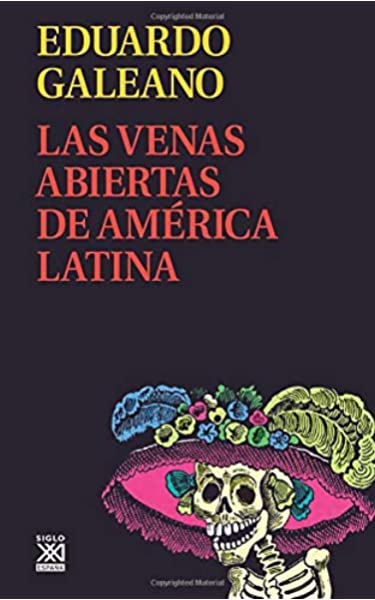 Las venas Abiertas De América Latina: 11 Biblioteca Eduardo Galeano: Amazon.es: Galeano, Eduardo H.: Libros