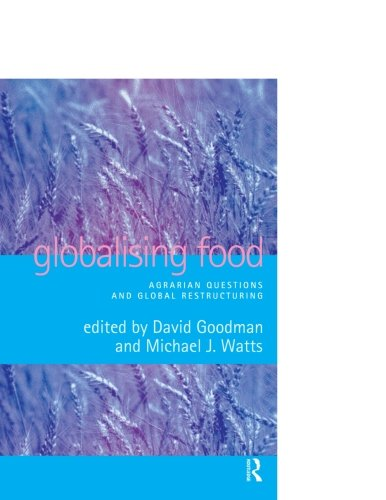 Globalising Food: Agrarian Questions and Global Restructuring by Routledge