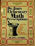 Dr. Jim's Elementary Math Prescriptions, James L. Overholt, 0673163563