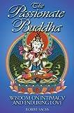The Passionate Buddha, Robert Sachs, 0892819146