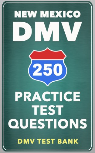250 New Mexico DMV Practice Test Questions
