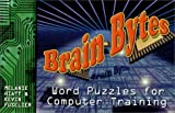 img - for Brain Bytes: Word Puzzles for Computer Training by Melanie Hiatt (2001-05-06) book / textbook / text book