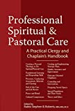 img - for Professional Spiritual & Pastoral Care: A Practical Clergy and Chaplain's Handbook book / textbook / text book