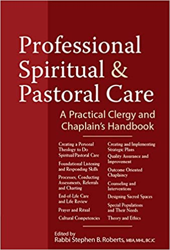 Professional spiritual pastoral care a practical clergy and professional spiritual pastoral care a practical clergy and chaplains handbook kindle edition by rabbi stephen b roberts nancy k anderson fandeluxe Images