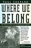 Where We Belong, Paul Shepard, 082033345X