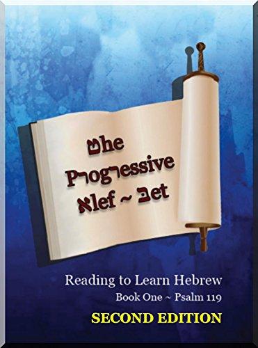 The Progressive Alef-Bet ~ Psalm 119: Color Edition (Reading To Learn  Hebrew: Book 1)