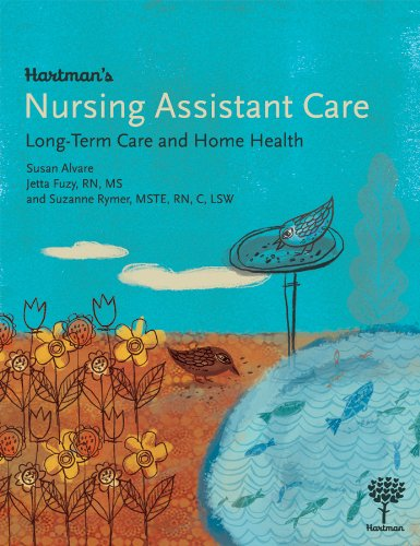 Hartman's Nursing Assistant Care: Long-Term Care and Home Health by Brand: Hartman Publishing, Inc.