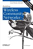 Building Wireless Community Networks, 2nd Edition, Rob Flickenger, 0596005024